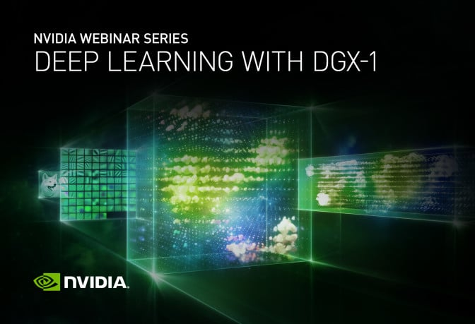 DGX-1 Webinar Series: Learn How to Supercharge Deep Learning ...