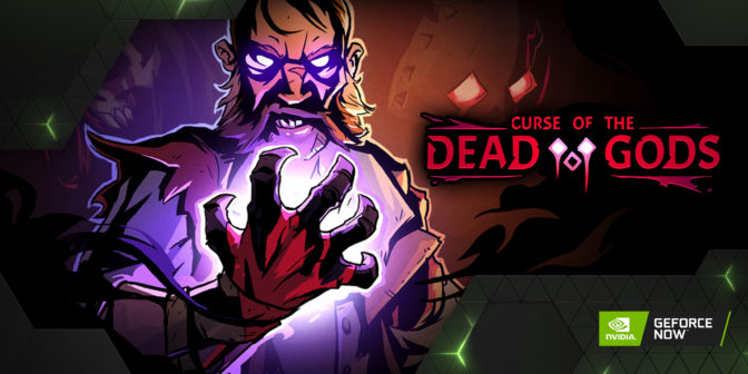 Curse of the Dead Gods on GeForce NOW