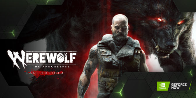 Werewolf: The Apocalypse - Earthblood on GeForce NOW