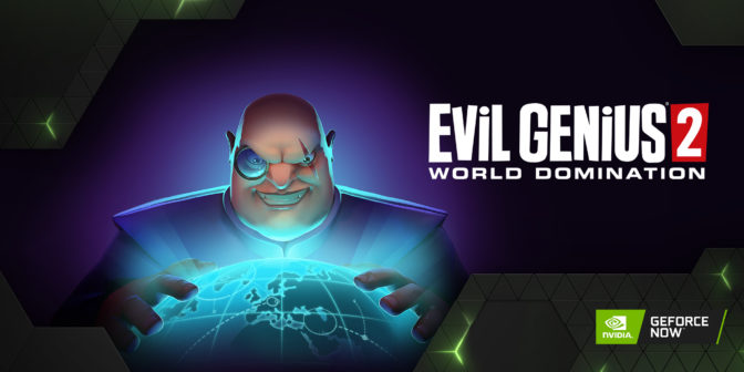 Evil Genius 2 on GeForce NOW